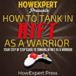 How to Tank in Rift as a Warrior: Your Step-by-Step Guide to Tanking in Rift as a Warrior |  HowExpert Press