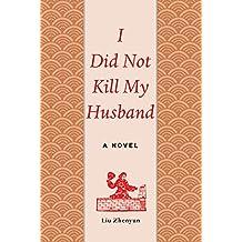 I Did Not Kill My Husband: A Novel