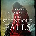 The Splendour Falls Audiobook by Susanna Kearsley Narrated by Barbara Rosenblat