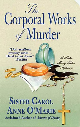The Corporal Works of Murder: A Sister Mary Helen Mystery (Sister Mary Helen Mysteries Book 10)