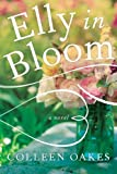 Elly in Bloom, Colleen Oakes, 1477514120