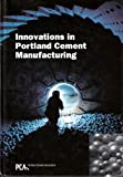 Innovations in Portland Cement Manufacturing, Bhatty, Javed I. and Miller, F. MacGregor, 0893122343