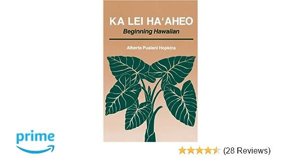 Ka lei haaheo beginning hawaiian alberta p hopkins 9780824812591 ka lei haaheo beginning hawaiian alberta p hopkins 9780824812591 amazon books fandeluxe Image collections