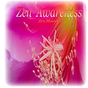 Zen Awareness - Music for Spiritual Growth Meditation and Healing