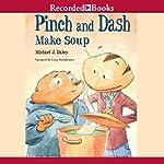 Pinch and Dash Make Soup | Michael J. Daley