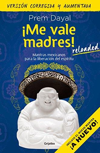 ¡Me vale madres!  / I Don't Give a Damn! (Spanish Edition) [Prem Dayal] (Tapa Blanda)