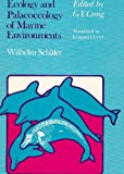 Ecology and Palaeoecology of Marine Environments, Schafer, Wilhelm, 0226735818