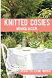 Knitted Cosies: Featuring 10 Teatime Patterns