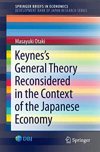 Keynes's  General Theory Reconsidered in the Context of the Japanese Economy (SpringerBriefs in Economics)
