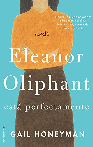 Book cover from Eleanor Oliphant esta perfectamente (Spanish Edition) by Gail Honeyman