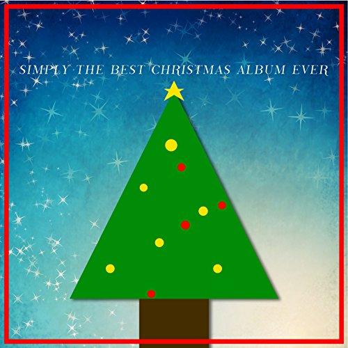 Simply the Best Christmas Album Ever (Christmas Albums)