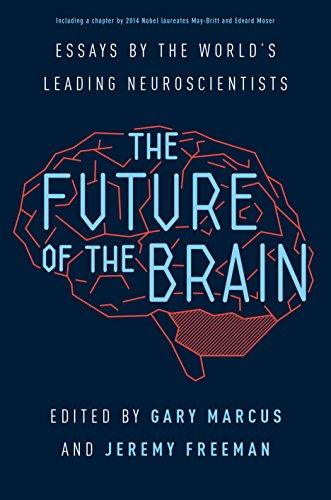 Ebook The Future of the Brain: Essays by the World's Leading Neuroscientists KINDLE