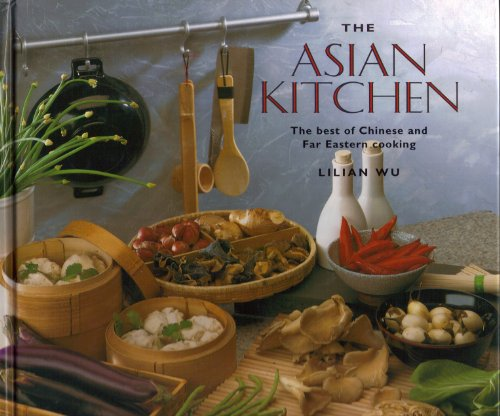 The Asian Kitchen : The Best of Chinese and Far Eastern Cooking