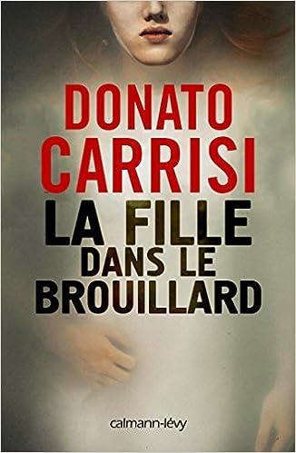 La Fille dans le brouillard de Donato Carrisi 2016
