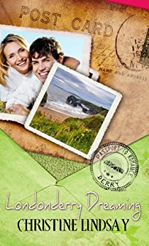 Londonderry Dreaming (Passport to Romance) by [Lindsay, Christine]