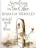 Something in the Cellar . . .: Ronald Searle's