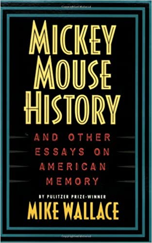 mickey mouse history and other essays on american memory michael  mickey mouse history and other essays on american memory michael wallace 9781566394451 com books