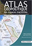 ATLAS Géopolitique des espaces maritimes - 2e édition