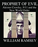 Prophet of Evil: Aleister Crowley, 9/11 and the New World Order, William Ramsey, 1460920694