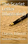 The Scarlet Letter (Illustrated): Classic Edition