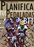 img - for Planifica tus pedaladas btt book / textbook / text book
