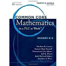 Common Core Mathematics in a PLC at Work, Grades K - 2