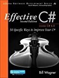 Effective C#  (Covers C# 6.0): 50 Specific Ways to Improve Your C# (3rd Edition) (Effective Software Development Series)