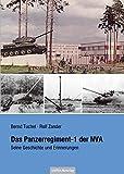 Das Panzerregiment-1 der NVA: Seine Geschichte und Erinnerungen