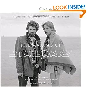 The Making of Star Wars: The Definitive Story Behind the Original Film J.W. Rinzler