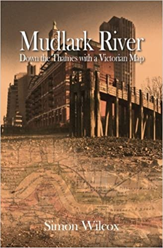 Mudlark River: Down the Thames with a Victorian Map by Simon Wilcox (2014-10-15)