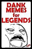 #10: Memes: Dank Memes For Legends: (Funny Memes To Make Your Eyes Explode - Joke Books Oh Yes)