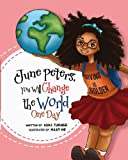 img - for June Peters, You Will Change The World One Day book / textbook / text book