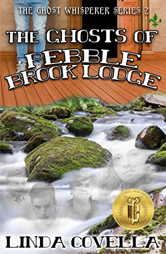 The Ghosts of Pebble Brook Lodge (The Ghost Whisperer Series Book 2)