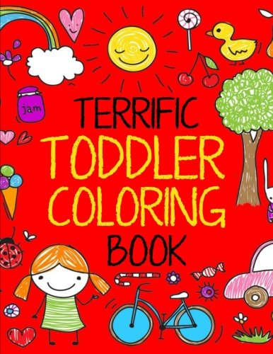 Terrific Toddler Coloring Book: Coloring Book for Toddlers: