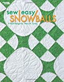 img - for Sew Easy Snowballs (Leisure Arts #3884) book / textbook / text book