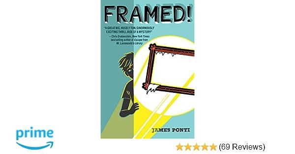 Framed!: James Ponti: 9781481436311: Amazon.com: Books