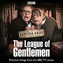 The League of Gentlemen TV Series Collection Radio/TV Program by Mark Gatiss, Reece Shearsmith, Steven Pemberton, Jeremy Dyson Narrated by Mark Gatiss, Reece Shearsmith, Steve Pemberton,  full cast