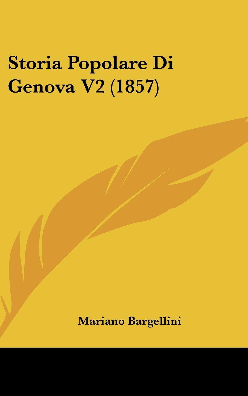 Storia Popolare Di Genova V2 (1857) (Italian Edition) ebook