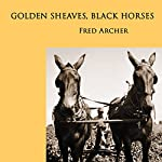 Golden Sheaves, Black Horses | Fred Archer