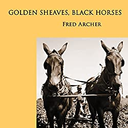 Golden Sheaves, Black Horses