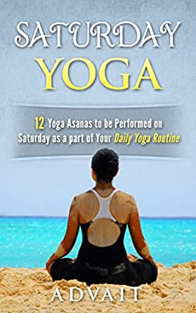 Saturday Yoga: 12 Yoga Asanas to be Performed on Saturday as ...
