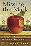 Missing the Mark: Sin and Its Consequences in Biblical Theology