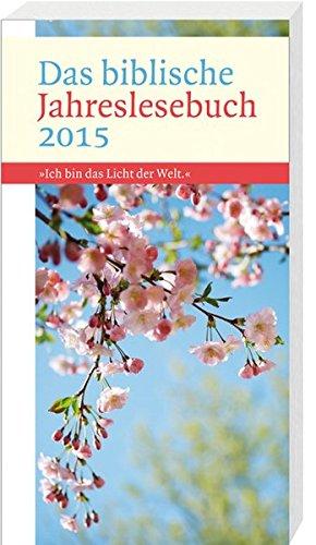 Das biblische Jahreslesebuch 2015: