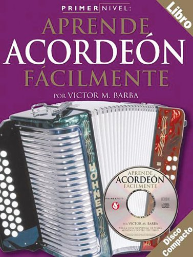 (Primer Nivel: Aprende Acordeon Facilmente: (Spanish Edition of Step One - Teach Yourself Accordion))