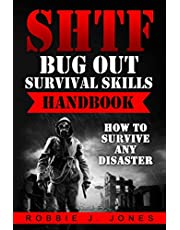 SHTF Bug Out Survival Skills Handbook: How to Survive Any Disaster