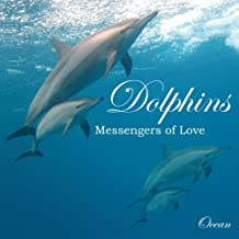 Dolphins, Messengers of Love