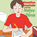 Estimation Mountain and the Valley of Tens, Heather Ricco, 1483698890