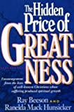 img - for The Hidden Price of Greatness by Beeson, Ray, Hunsicker, Ranelda Mack (1991) Paperback book / textbook / text book