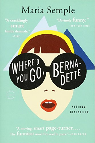 Where'd You Go, Bernadette: A Novel (Best Selling Ya Novels)