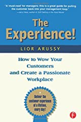 The Experience! How to Wow Your Customers and Create a Passionate Workplace Hardcover